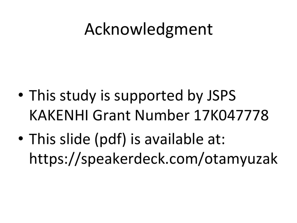 Acknowledgment •  This study is supported by JS...