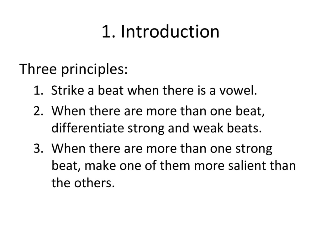 1. Introduction Three principles: 1.  Strike a ...