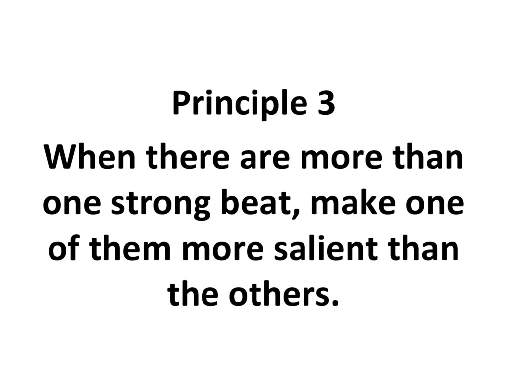 Principle 3 When there are more than one strong...