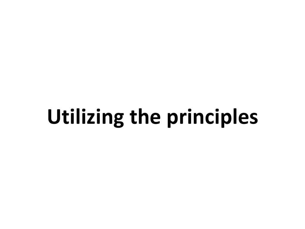Utilizing the principles