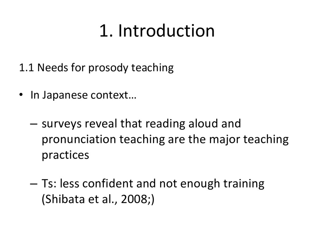 1. Introduction 1.1 Needs for prosody teaching ...