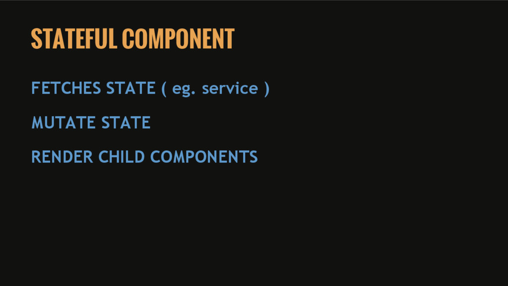 STATEFUL COMPONENT FETCHES STATE ( eg. service ...