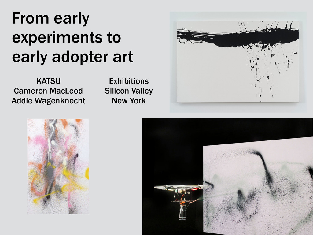 From early experiments to early adopter art Exh...