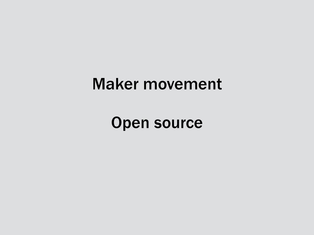 Maker movement Open source