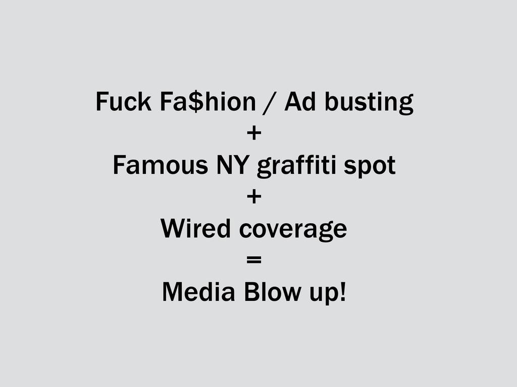 Fuck Fa$hion / Ad busting + Famous NY graffiti ...