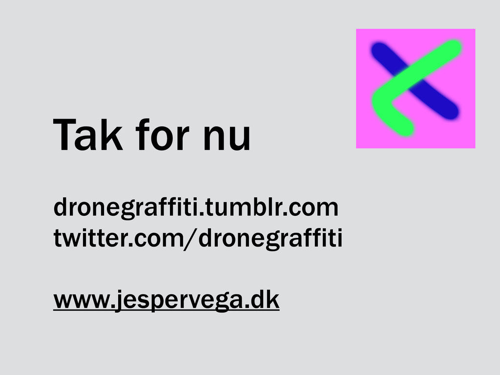 Tak for nu dronegraffiti.tumblr.com twitter.com...