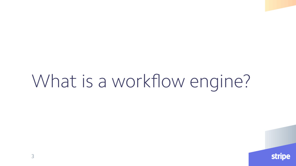 What is a workflow engine? 3