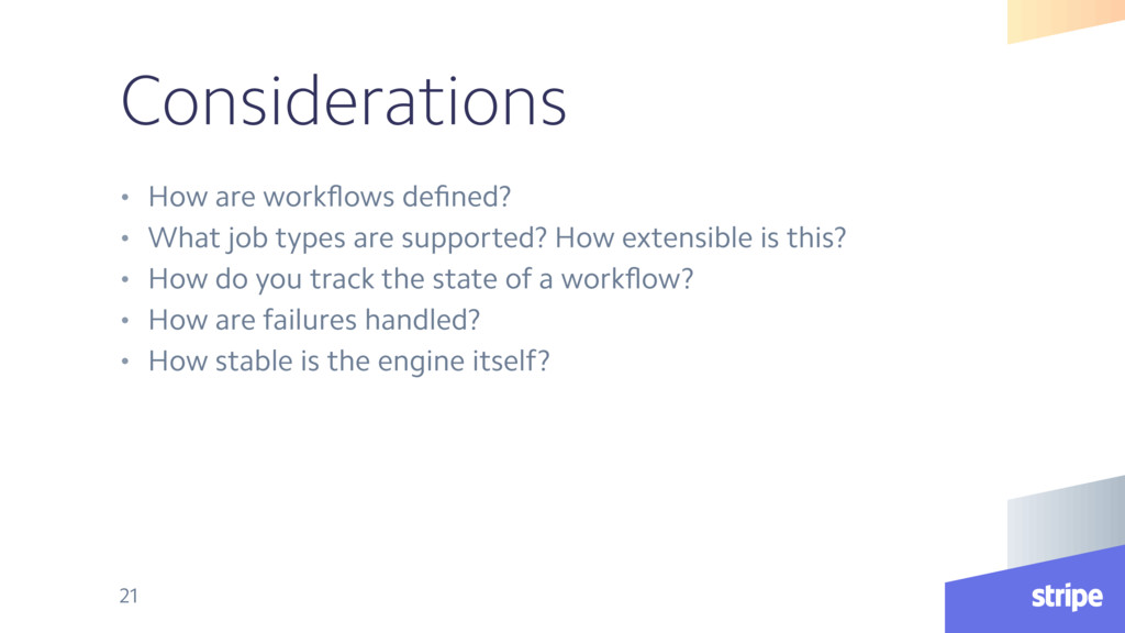 Considerations • How are workflows defined? • Wha...