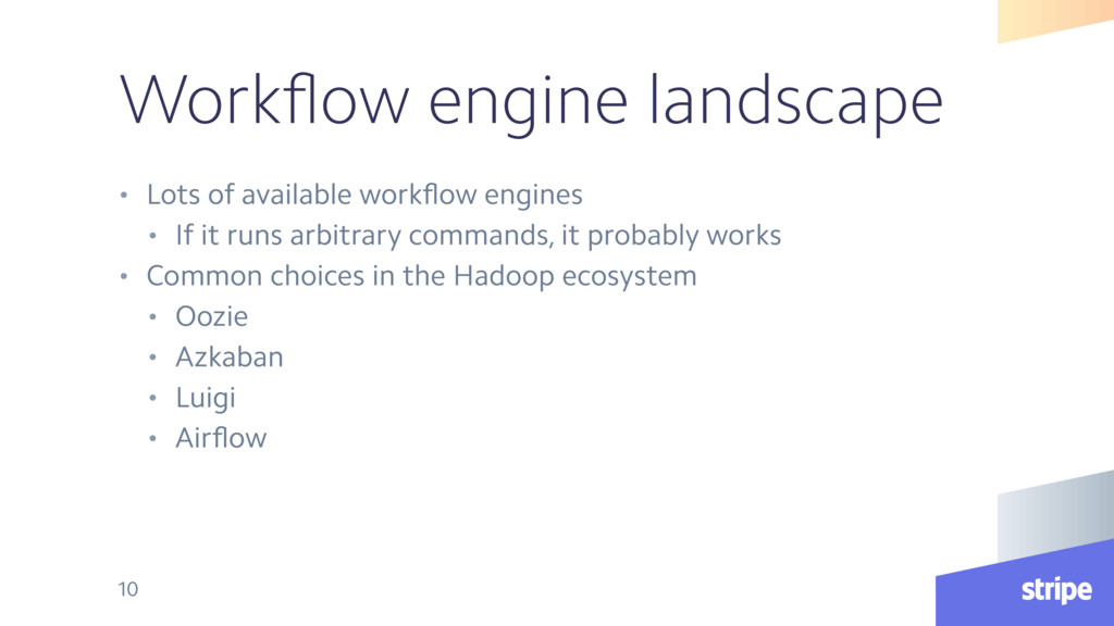 Workflow engine landscape • Lots of available wo...