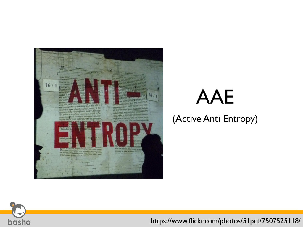 AAE (Active Anti Entropy) https://www.flickr.com...