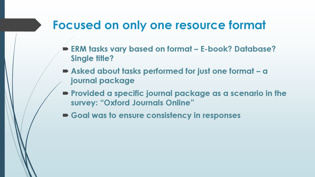 Focused on only one resource format  ERM tasks...