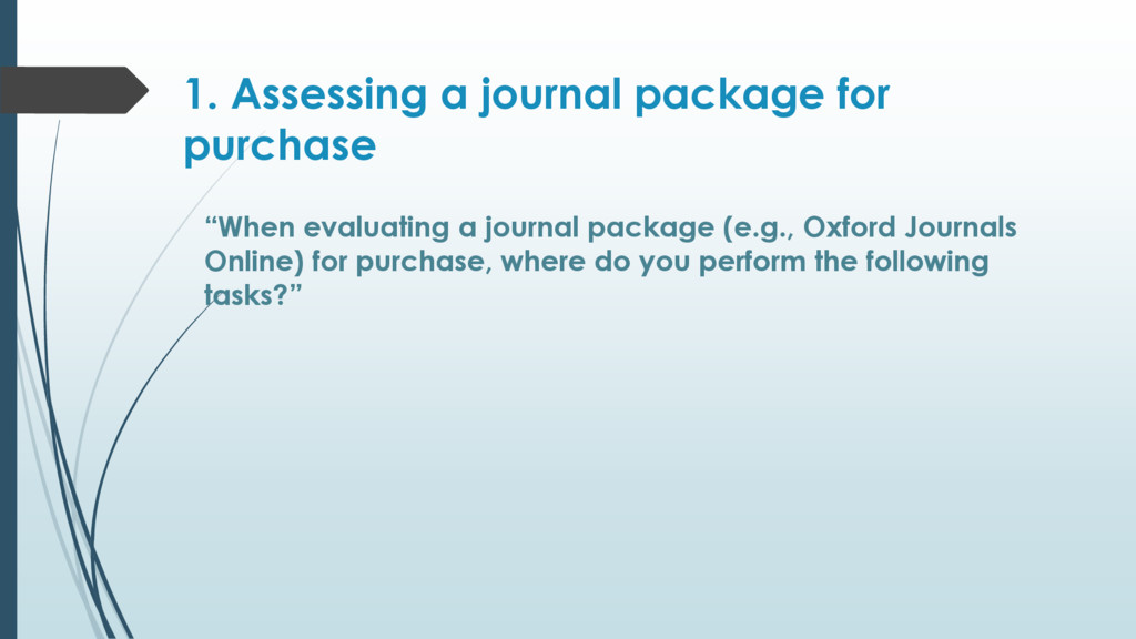 "1. Assessing a journal package for purchase ""Wh..."