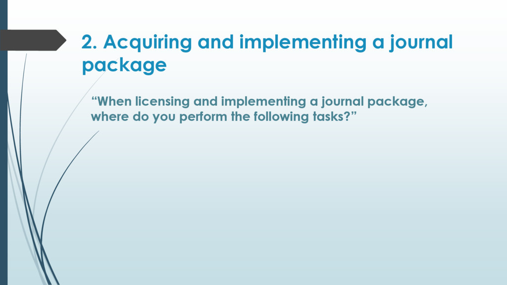2. Acquiring and implementing a journal package...