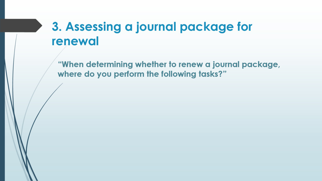 "3. Assessing a journal package for renewal ""Whe..."