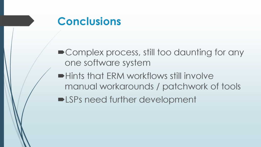 Conclusions Complex process, still too dauntin...