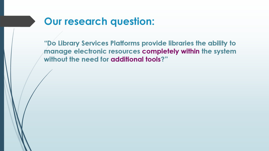 "Our research question: ""Do Library Services Pla..."