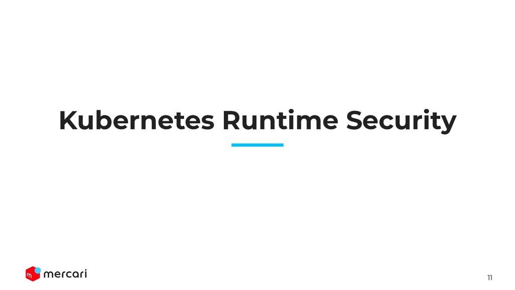 11 Kubernetes Runtime Security