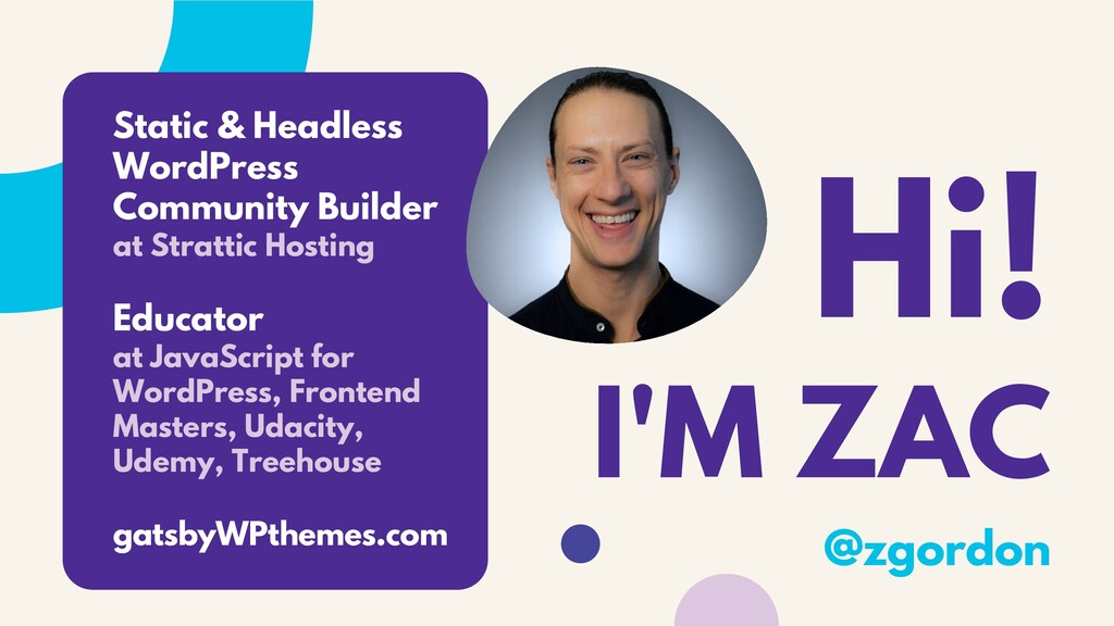 Hi! I'M ZAC Static & Headless WordPress Communi...