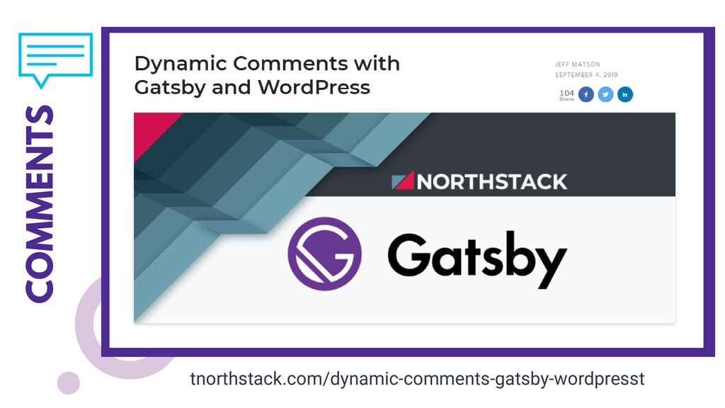 COMMENTS tnorthstack.com/dynamic-comments-gatsb...