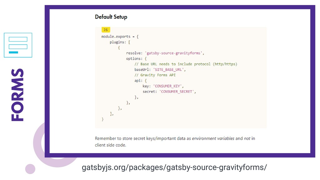 FORMS gatsbyjs.org/packages/gatsby-source-gravi...