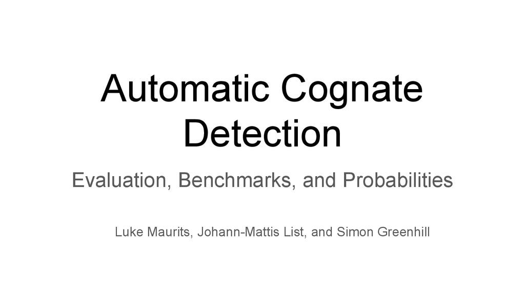 Automatic Cognate Detection Evaluation, Benchma...