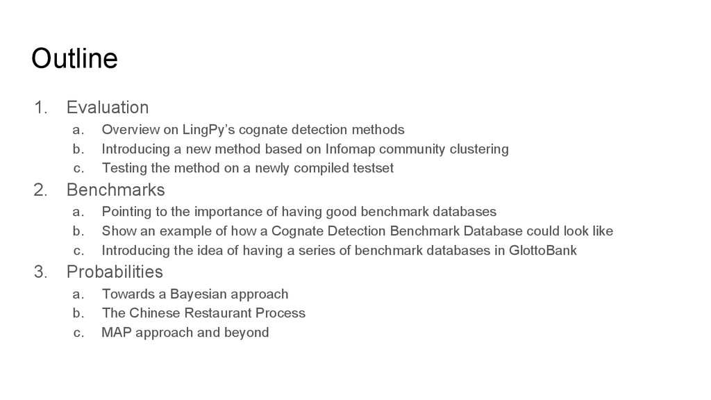 Outline 1. Evaluation a. Overview on LingPy's c...