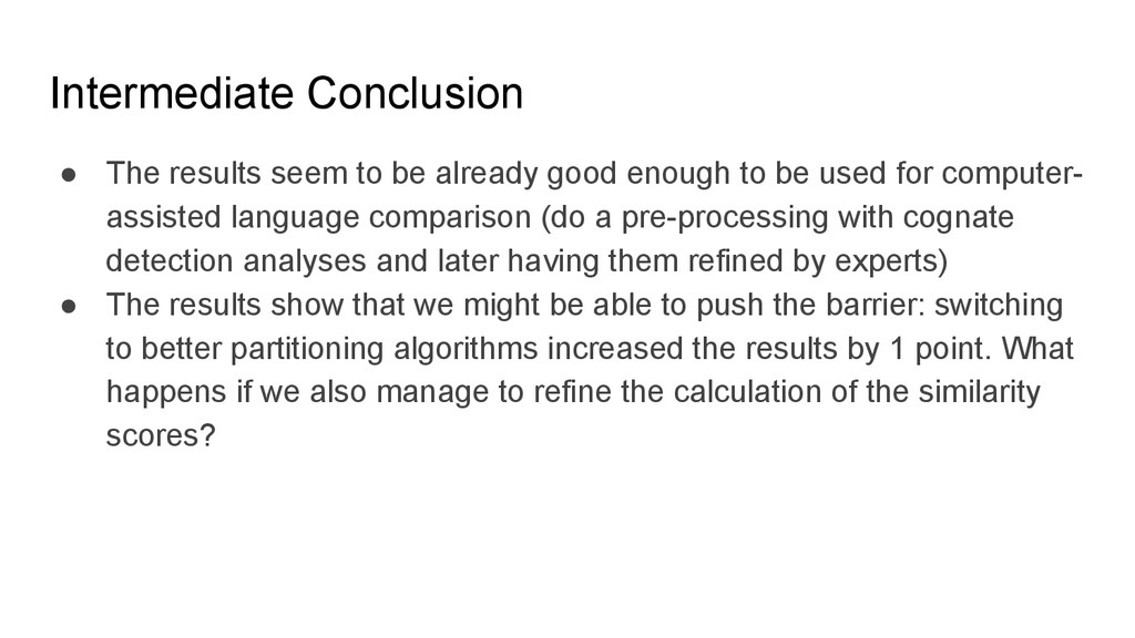 Intermediate Conclusion ● The results seem to b...