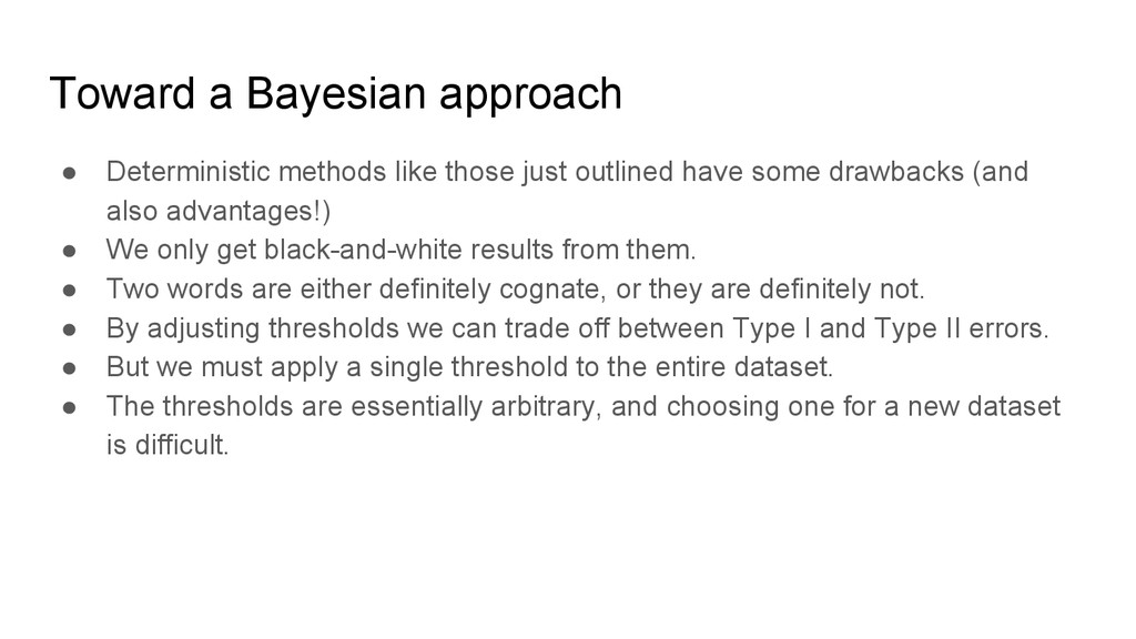 Toward a Bayesian approach ● Deterministic meth...
