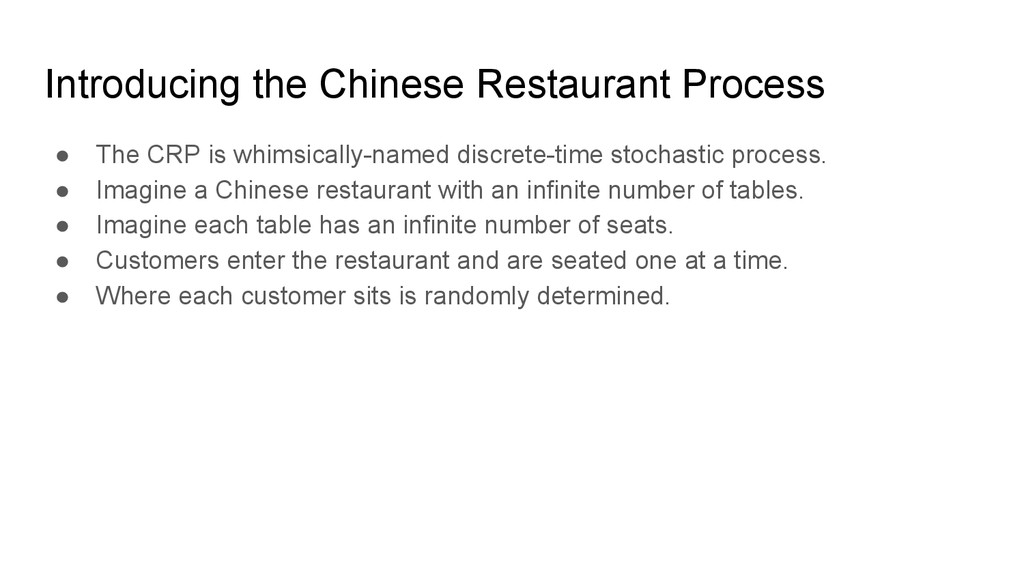 Introducing the Chinese Restaurant Process ● Th...