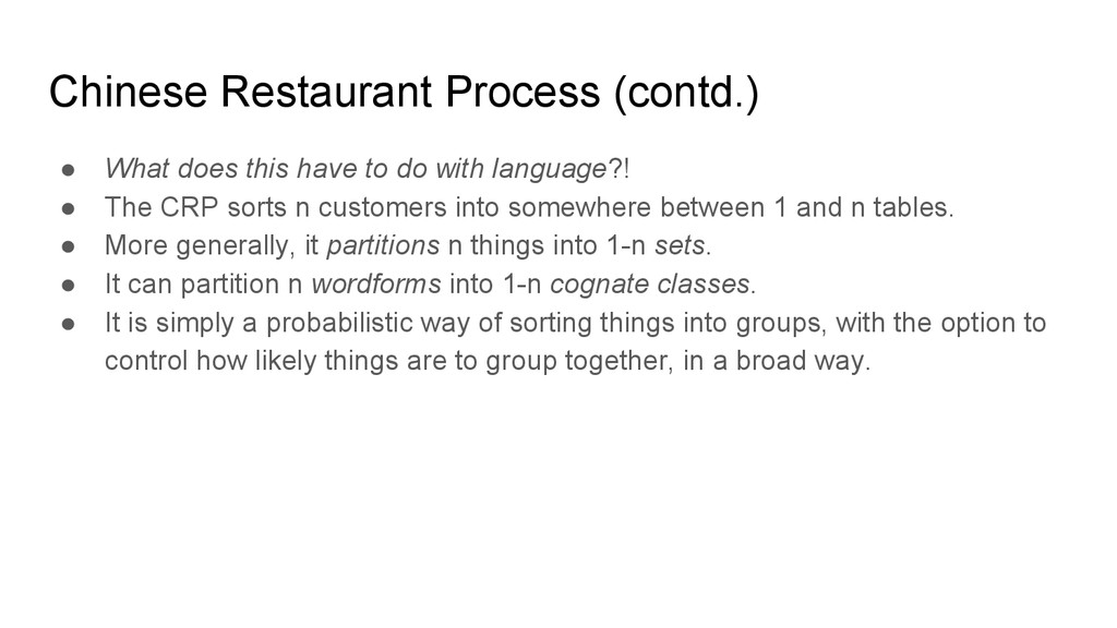 Chinese Restaurant Process (contd.) ● What does...