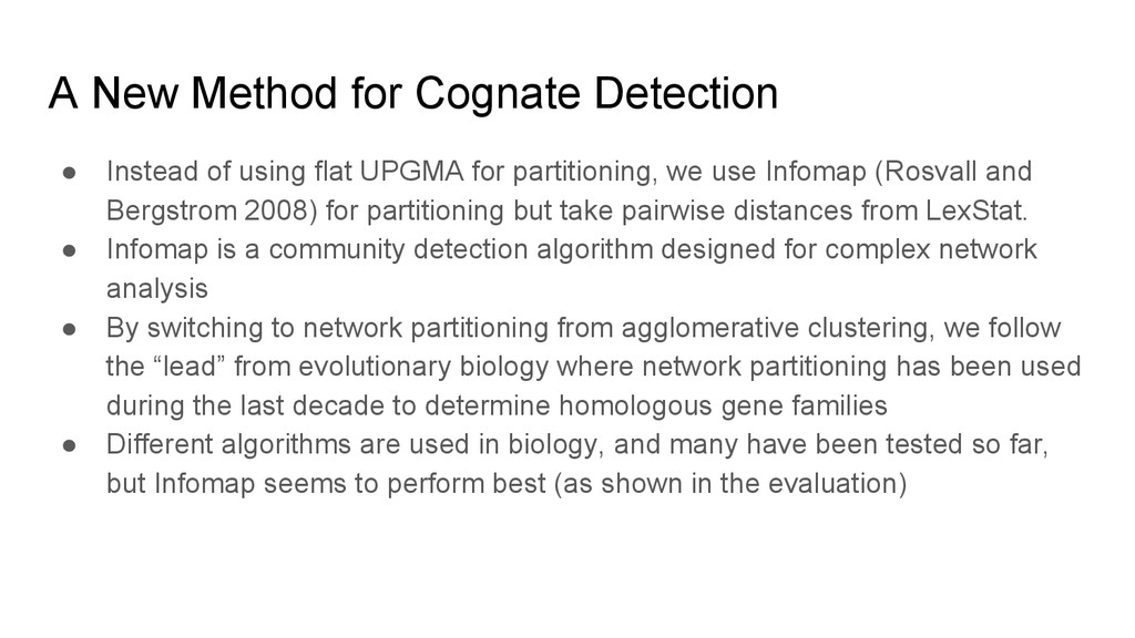 A New Method for Cognate Detection ● Instead of...