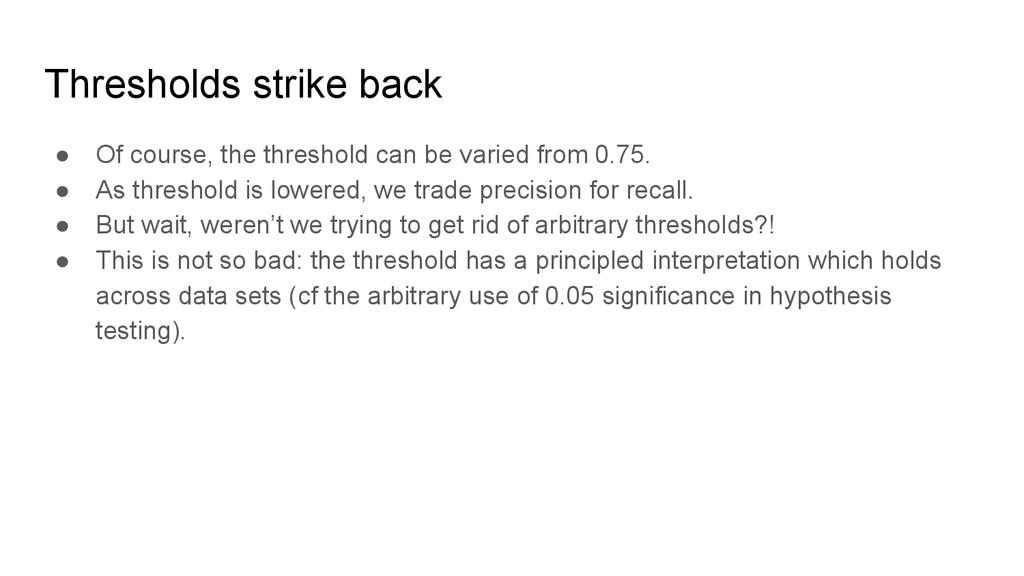 Thresholds strike back ● Of course, the thresho...