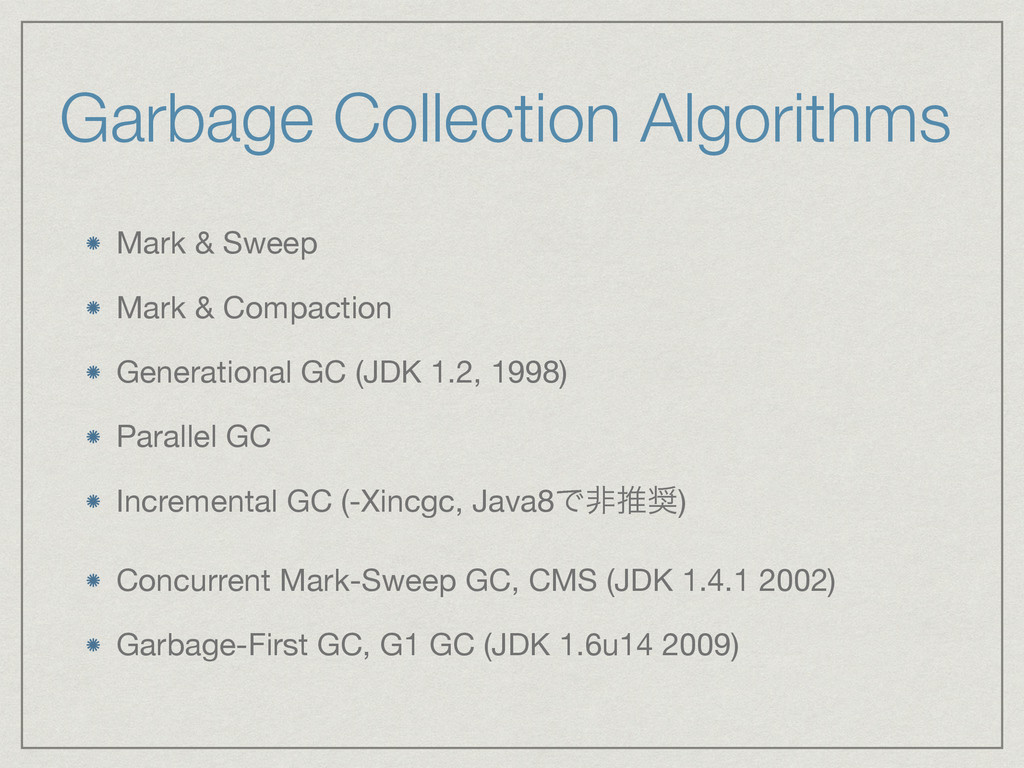 Garbage Collection Algorithms Mark & Sweep  Mar...