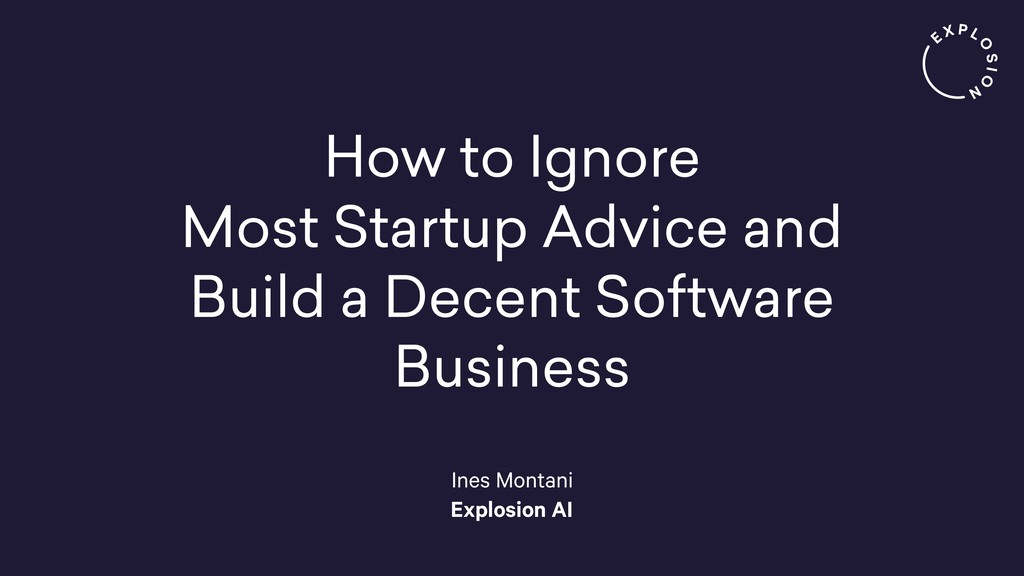 How to Ignore Most Startup Advice and Build a D...