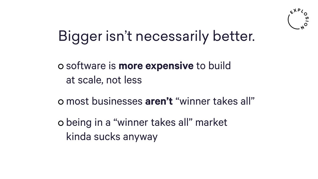 Bigger isn't necessarily better. software is mo...