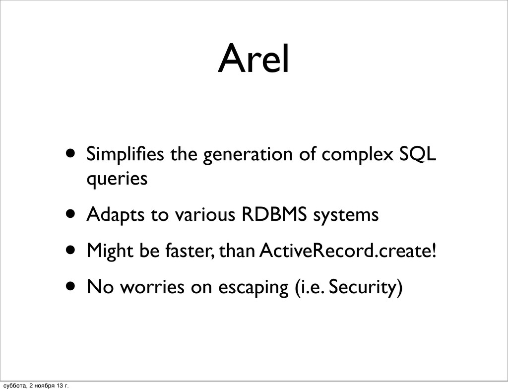 Arel • Simplifies the generation of complex SQL ...