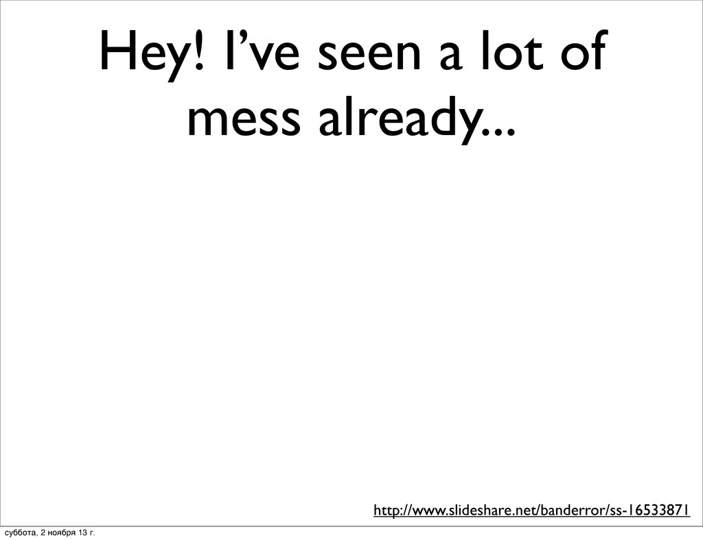 Hey! I've seen a lot of mess already... http://...