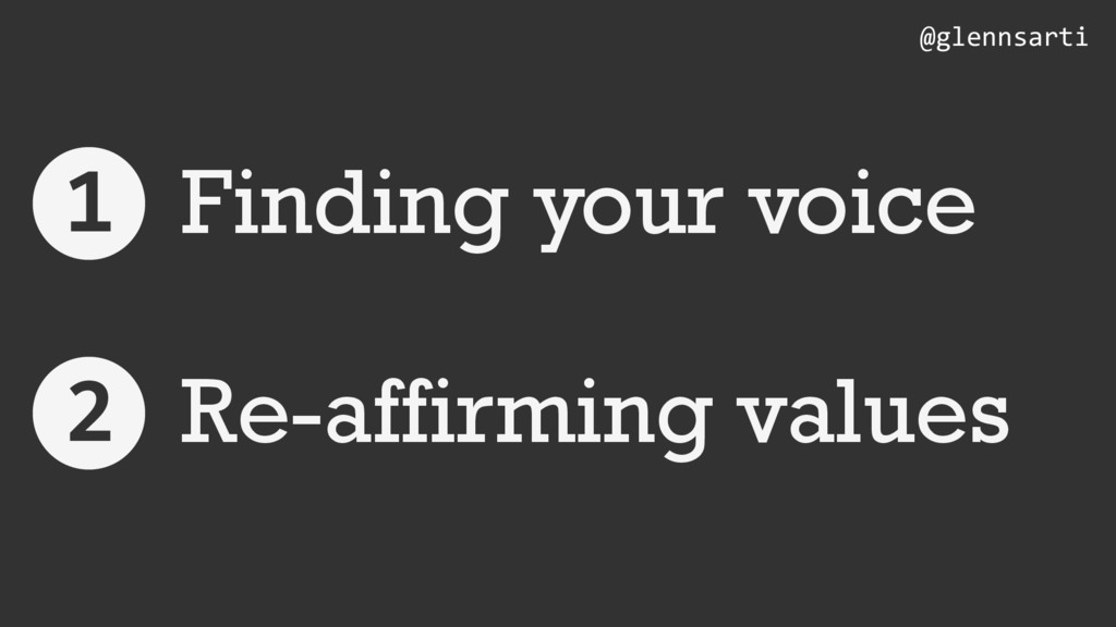 Finding your voice Re-affirming values @glennsa...