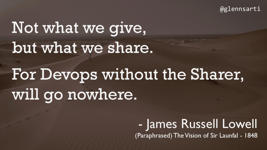 Not what we give, but what we share. For Devops...