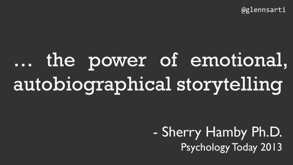 … the power of emotional, autobiographical stor...