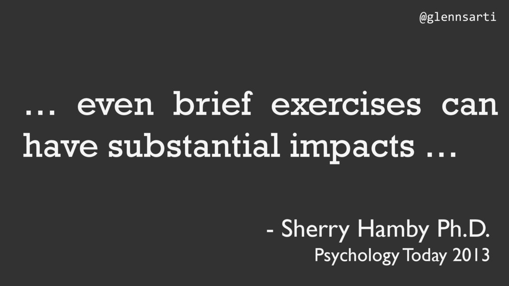… even brief exercises can have substantial imp...
