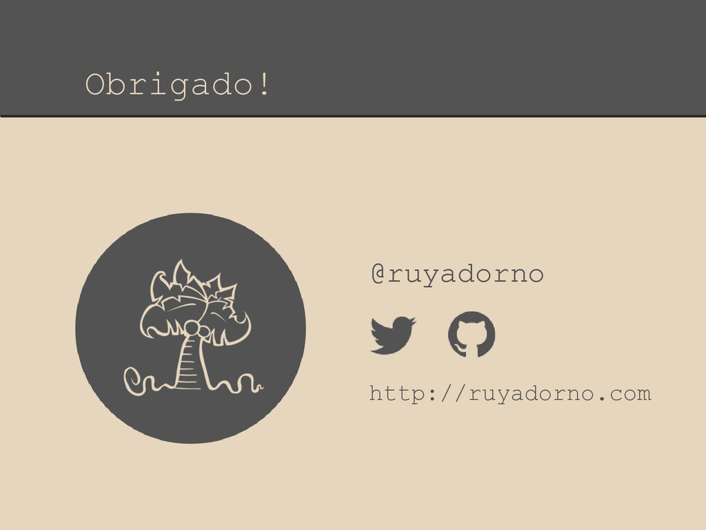 Obrigado! @ruyadorno http://ruyadorno.com