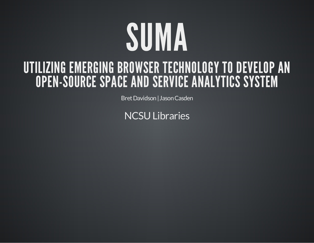 SUMA UTILIZING EMERGING BROWSER TECHNOLOGY TO D...