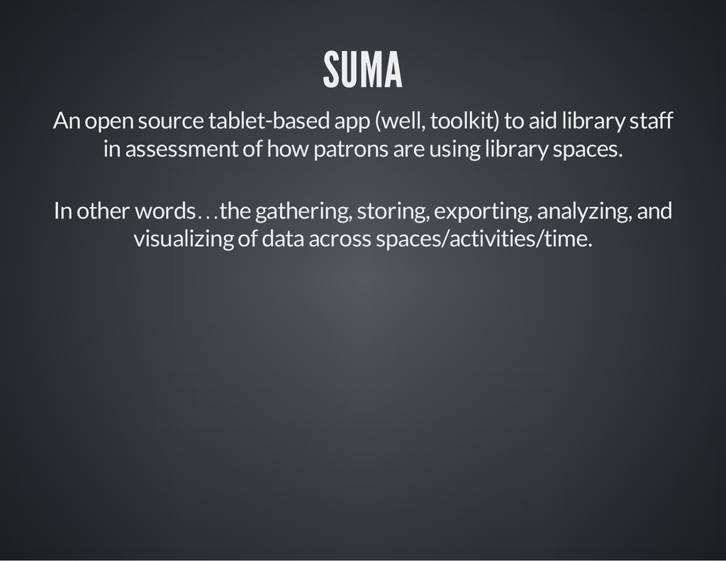 SUMA An open source tablet-based app (well, too...