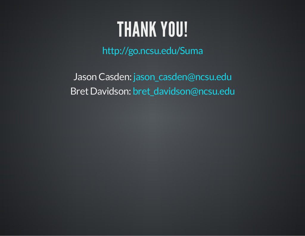 THANK YOU! http://go.ncsu.edu/Suma Jason Casden...