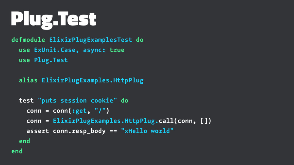 Plug.Test defmodule ElixirPlugExamplesTest do u...