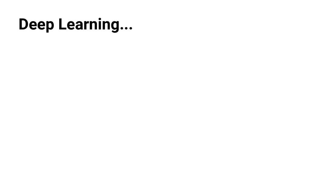 @nyghtowl Deep Learning...