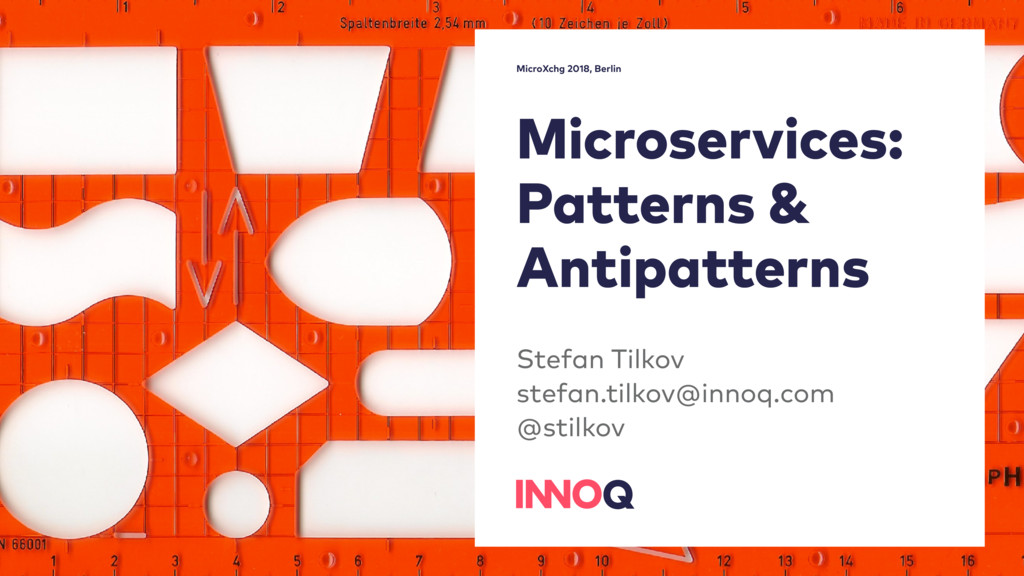 Microservices: Patterns & Antipatterns Stefan T...