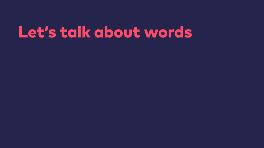Let's talk about words