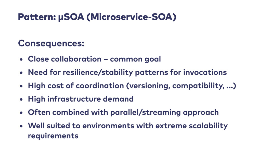 Pattern: μSOA (Microservice-SOA) • Close collab...